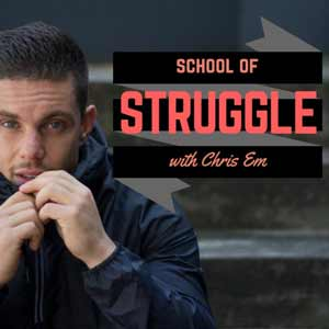 School Of Struggle With Chris Em
