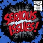 Serious Issues: A Comic Book Podcast With Andrew Levins And Siobhan Coombs