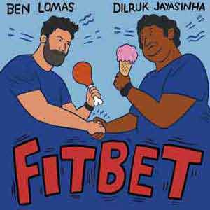 Fitbet With Dilruk Jayasinha And Ben Lomas