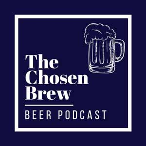The Chosen Brew Beer Podcast