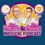 Dr Matt And Dr Mike's Medical Podcast