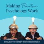 Making Positive Psychology Work Podcast