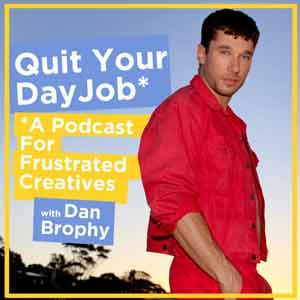Quit Your Day Job With Dan Brophy