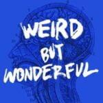Weird But Wonderful