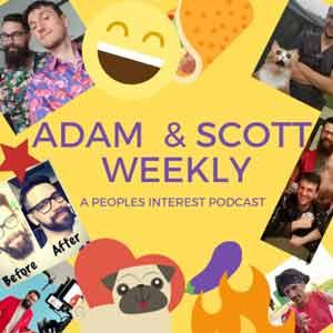 """Adam & Scott Weekly: A """"Women's Interest"""" Podcast"""
