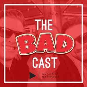 The Badcast