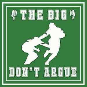 The Big Don't Argue