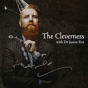 The Cleverness With Dr Jason Fox