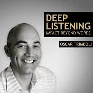 Deep Listening Impact Beyond Words