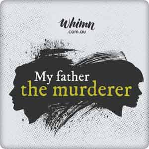 My Father The Murderer