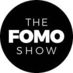 The FOMO Show
