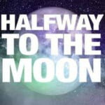 Halfway To The Moon