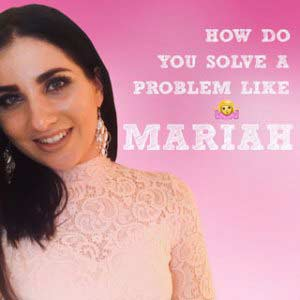 How Do You Solve A Problem Like Mariah