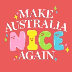 Make Australia Nice Again