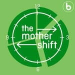 The Mother Shift
