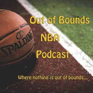 Out Of Bounds NBA Podcast