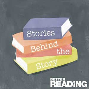 Stories Behind The Story With Better Reading