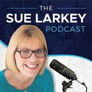 Sue Larkey's Podcast