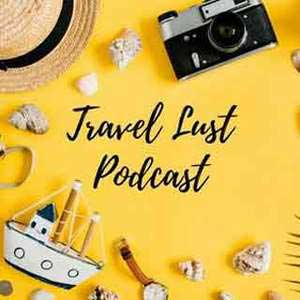 Travel Lust Podcast