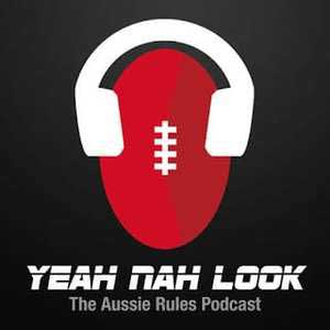 Yeah, Nah, Look The Aussie Rules Podcast