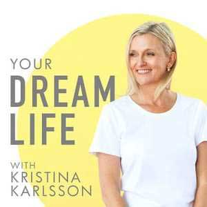 Your Dream Life With Kristina Karlsson