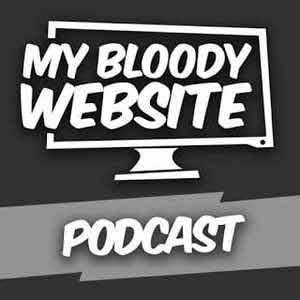 My Bloody Website Podcast