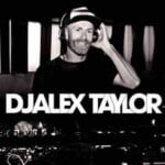 DJ Alex Taylor Podcasts