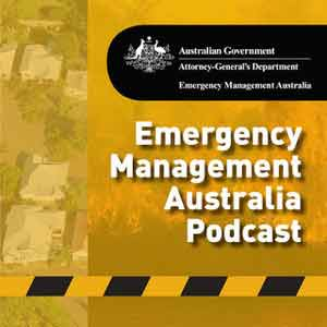 Emergency Management Australia Podcast
