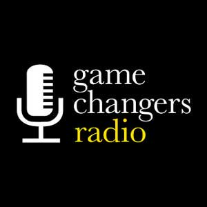 Game Changers Radio