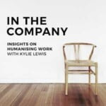 In The Company, Insights On Humanising Work
