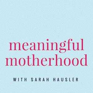 Meaningful Motherhood