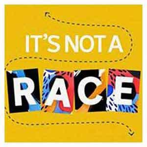 It's Not A Race