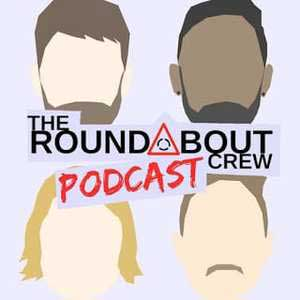 The Roundabout Crew Podcast