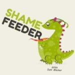 Shame Feeder With Sam Blacker