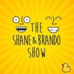 The Shane And Brando Show