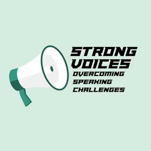 Strong Voices - Overcoming Speaking Challenges