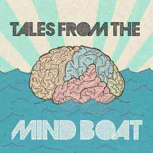 Tales From The Mind Boat