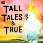 Tall Tales And True