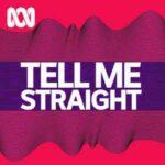 Tell Me Straight