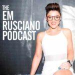 The Em Rusciano Podcast