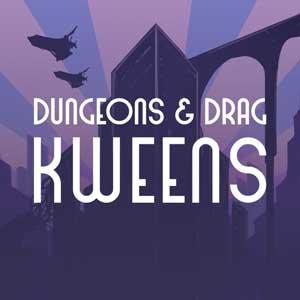 Dungeons & Drag Kweens