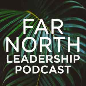 Far North Leadership Podcast