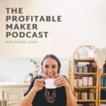 The Profitable Maker Podcast