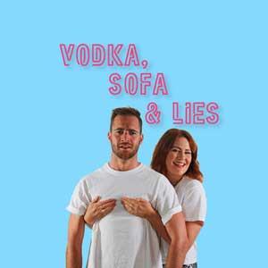 Vodka, Sofa & Lies