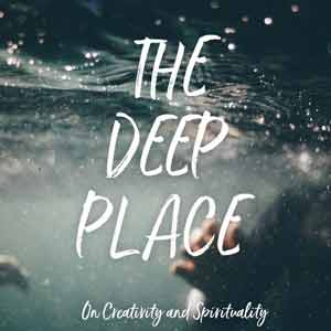 The Deep Place: On Creativity And Spirituality