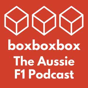 Box Box Box The Aussie F1 Podcast