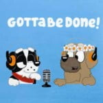 Gotta Be Done - The Bluey Podcast