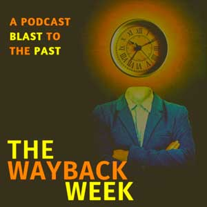 The Wayback Week