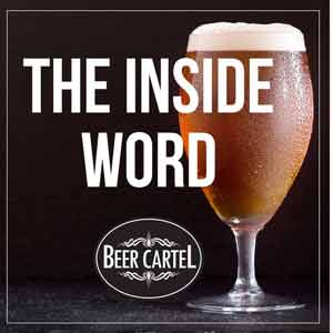 Beer Cartel's The Inside Word