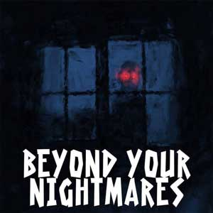 Beyond Your Nightmares
